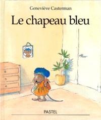 Geneviève Casterman - Le chapeau bleu.