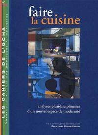 Geneviève Cazes-Valette - Faire la cuisine - Analyses pluridisciplinaires d'un nouvel espace de modernité.