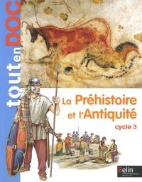 Geneviève Chapier-Legal et Youenn Goasdoué - La Préhistoire et l'Antiquité Cycle 3.