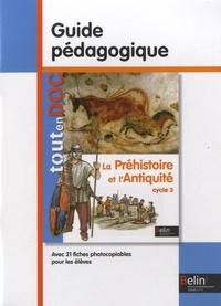 Geneviève Chapier-Legal et Youenn Goasdoué - La Préhistoire et l'Antiquité cycle 3 - Guide pédagogique.
