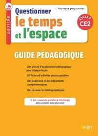 Geneviève Chapier-Legal et Youenn Goasdoué - Questionner le temps et l'espace CE2 Cycle 2 Odyssée - Guide pédagogique.