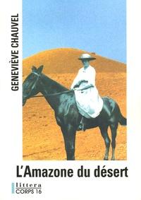 Geneviève Chauvel - L'Amazone du désert.