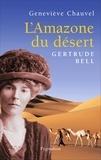 Geneviève Chauvel - L'amazone du désert - Gertrude Bell.