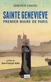 Geneviève Chauvel - Sainte Geneviève, premier Maire de Paris.