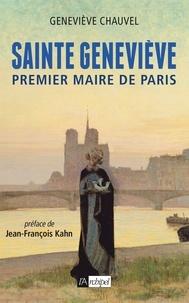 Geneviève Chauvel - Sainte Geneviève - Premier maire de Paris.