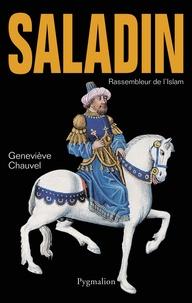 Geneviève Chauvel - Saladin - Rassembleur de l'Islam.