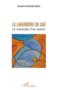 La lavandière du gué - La traversée dun cancer.pdf