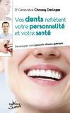 Geneviève Choussy Desloges - Vos dents reflètent votre personnalité et votre santé - Développez votre pouvoir d'auto-guérison.