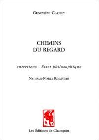 Geneviève Clancy - Chemins du regard - Entretiens - Essai philosophique.