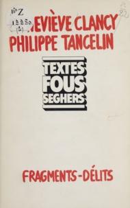 Geneviève Clancy et Philippe Tancelin - Fragments - Délits.