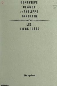 Geneviève Clancy et Philippe Tancelin - Les tiers idées.