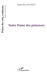 Geneviève Clancy - Notre Dame des présences.