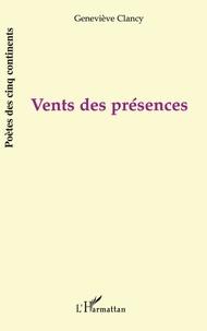 Geneviève Clancy - VENTS DES PRÉSENCES.