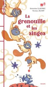 Geneviève Clastres et Nicolas Jolivot - La grenouille et les singes.