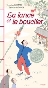 Geneviève Clastres et Sandrine Thommen - La lance et le bouclier.