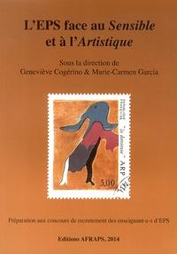 Geneviève Cogérino et Marie-Carmen Garcia - L'EPS face au Sensible et à l'Artistique.