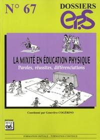 Geneviève Cogérino - La mixité en éducation physique - Paroles, réussites, différenciations.