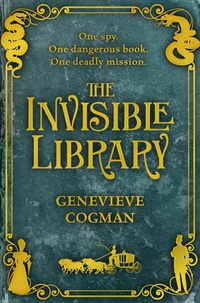 Genevieve Cogman - The Invisible Library.