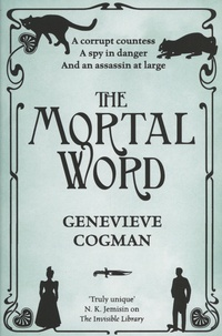 Genevieve Cogman - The Mortal Word.