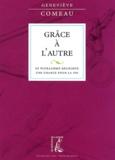 Geneviève Comeau - Grâce à l'autre - Le pluralisme religieux, une chance pour la foi.