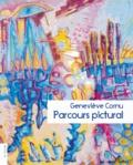 Geneviève Cornu - Geneviève Cornu, parcours pictural.