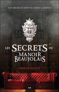 Geneviève Côté - Les secrets du Manoir Beaujolais.