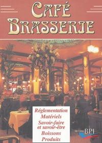 Geneviève Czapiewski et Patrick Wuillai - Café Brasserie - Réglementation, matériels, Savoir-faire et savoir-être, Boissons, Produits.