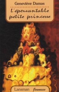 Geneviève Damas - L'épouvantable petite princesse.