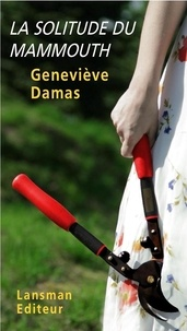 Geneviève Damas - La solitude du mammouth.