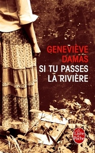 Geneviève Damas - Si tu passes la rivière.