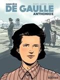 Coline Dupuy - Geneviève de Gaulle-Anthonioz.
