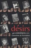 Geneviève de Kermabon - Désirs - 40 Entretiens avec Geneviève de Kermabon.