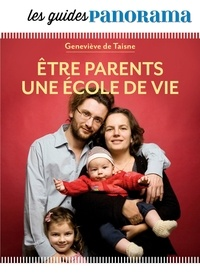 Geneviève de Taisne - Etre parents une école de vie.