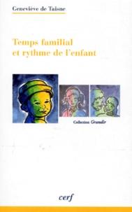 Geneviève de Taisne - Temps familial et rythme de l'enfant.