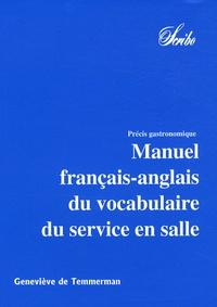 Geneviève de Temmerman - Manuel français-anglais du vocabulaire du service en salle - Précis gastronomique en 3 volumes.