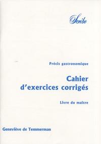 Geneviève de Temmerman - Précis gastronomique - Volume 3, Cahier d'exercices corrigés - Livre du maître.