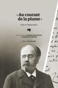Geneviève De Viveiros et Soundouss El Kettani - « Au courant de la plume » - Zola et l'épistolaire.