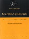 Geneviève Deblock - Le bâtiment des recettes - Présentation et annotation de l'édition Jean Ruelle, 1560.