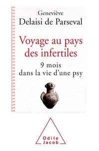 Geneviève Delaisi de Parseval - Voyage au pays de l'infertilité - 9 mois dans la vie d'une psy.
