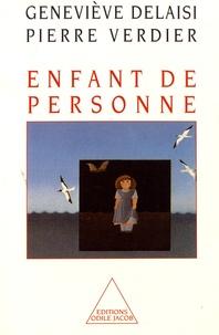 Geneviève Delaisi et Pierre Verdier - Enfant de personne.