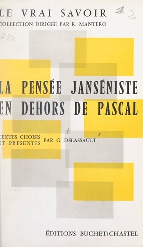 La pensée janséniste en dehors de Pascal. Textes choisis