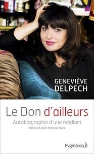 Geneviève Delpech - Le Don d'ailleurs.