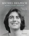 Geneviève Delpech - Michel Delpech - Quand j'étais chanteur.