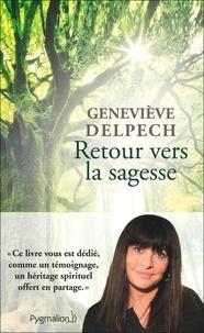 Geneviève Delpech - Retour vers la sagesse (extrait gratuit).