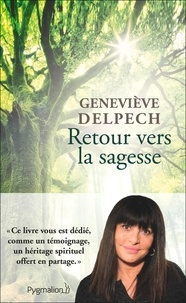 Geneviève Delpech - Retour vers la sagesse.
