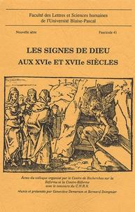 Geneviève Demerson et Bernard Dompnier - Les signes de Dieu aux XVIe et XVIIe siècles.