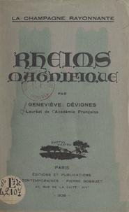 Geneviève Dévignes - La Champagne rayonnante, Rheims magnifique.