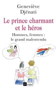 Geneviève Djénati - Le prince charmant et le héros.