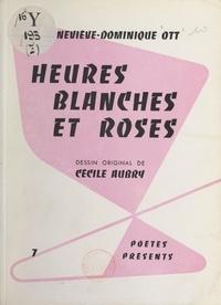 Geneviève-Dominique Ott et Cécile Aubry - Heures blanches et roses.