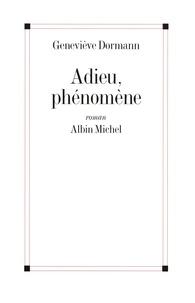Geneviève Dormann - Adieu phénomène.